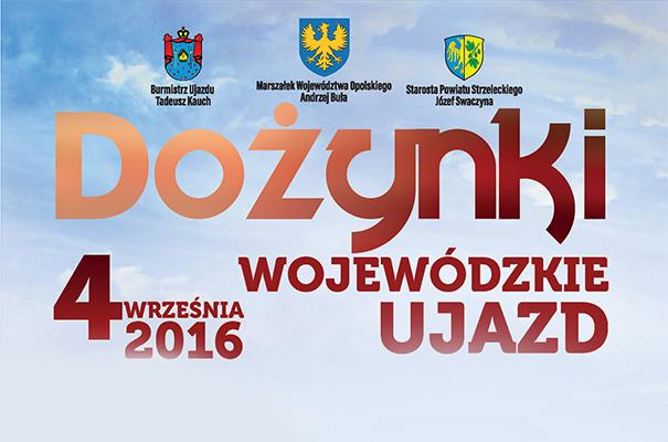 Wojewódzkie Dożynki – 04.09.2016 Ujazd